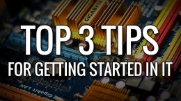 Top 3 tips for getting started in it