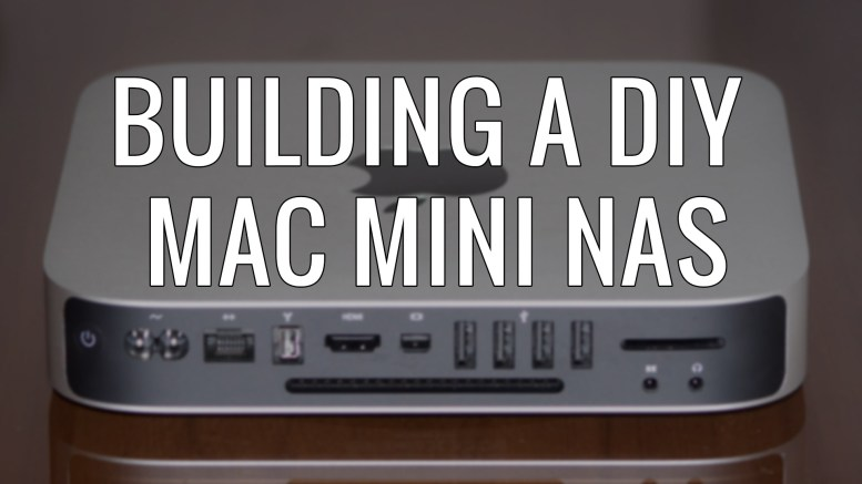 Building a DIY Mac Mini Nas