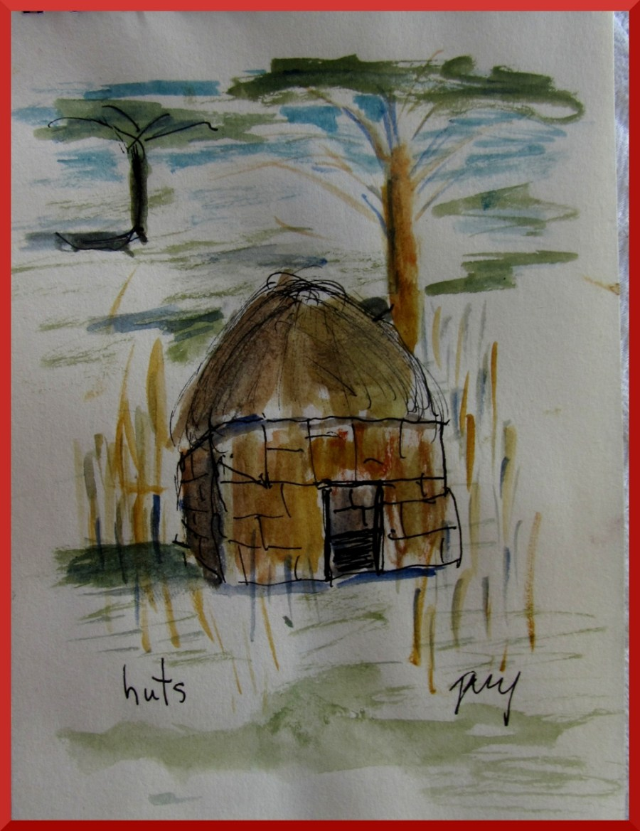 Huts in Tanzania (from the journal I kept)