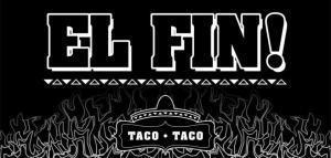 El Fine Taco Taco Leipzig - Schliessung