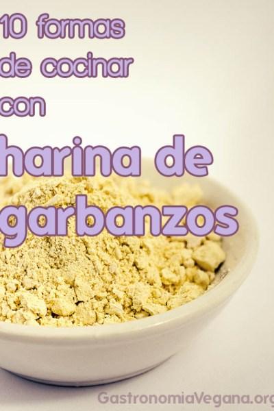 10 formas de cocinar con harina de garbanzo