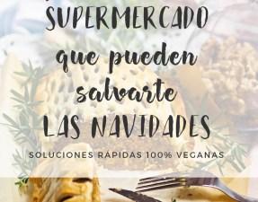 Productos de supermercado que pueden salvarte las navidades - GastronomiaVegana.org