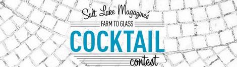 salt lake magazine farm to glass cocktail contest 2014