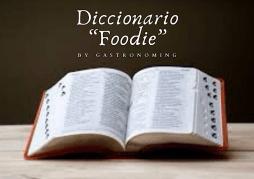 Diccionario ?Foodie?