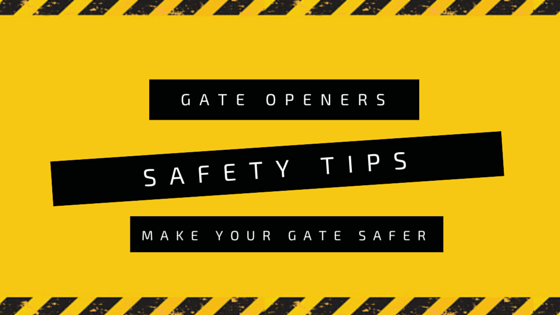 Gate opener safety tips – Make your driveway safer