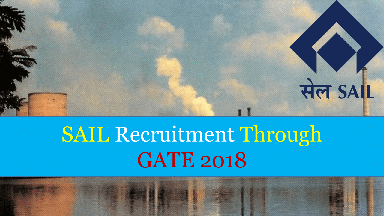 SAIL Recruitment Through GATE 2019