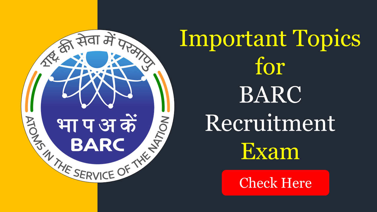 Important Topics for BARC Exam 2020
