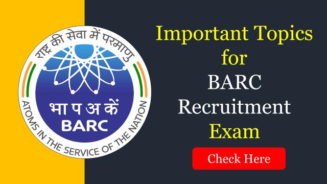 Important Topics for BARC Exam 2020