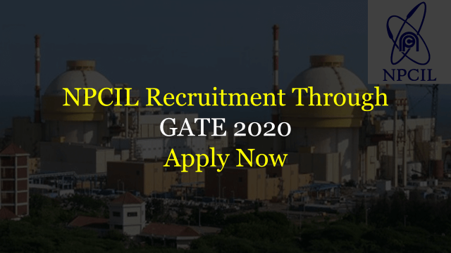 NPCIL Recruitment Through GATE 2020