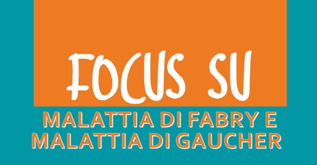 Focus su Malattia di Fabry e Malattia di Gaucher
