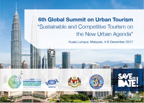 Kuala Lumpur is Host of 6th Global Summit on Urban Tourism 4 to 6 December 2017