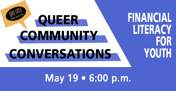 Queer Community Conversations: Empowering Financial Literacy for Youth Who Have Experienced Foster Care