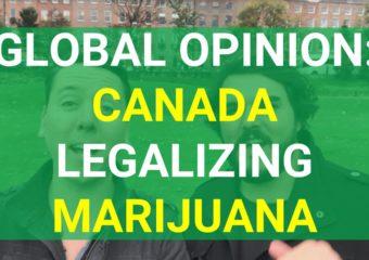 Opinion: Canada Legalizing Marijuana