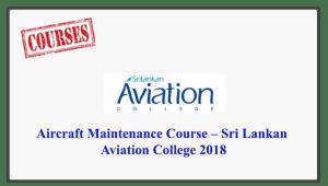 Aircraft Maintenance Course – Sri Lankan Aviation College 2018