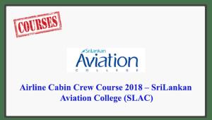 Airline Cabin Crew Course 2018 – SriLankan Aviation College (SLAC)