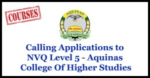 Calling Applications to NVQ Level 5 - Aquinas College Of Higher Studies
