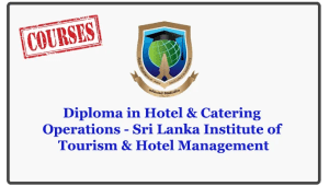 Diploma in Hotel & Catering Operations - Sri Lanka Institute of Tourism & Hotel Management