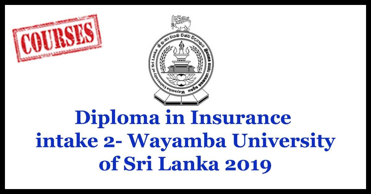 Diploma in Insuarance intake 2- Wayamba University of Sri Lanka 2019