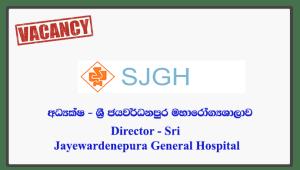 Director - Sri Jayewardenepura General Hospital
