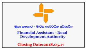 Financial Assistant - Road Development Authority Closing Date: 2018-05-17