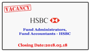 Fund Administrators,Fund Accountants - HSBC Cllosing Date : 2018.05.18