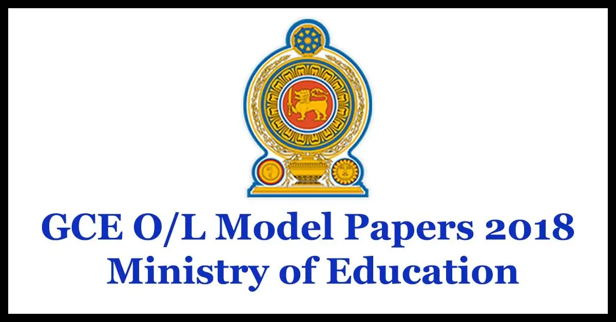 GCE O/L Model Papers 2018 -Ministry of Education - With Separate