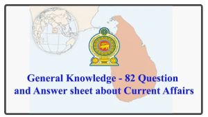 General Knowledge - 82 Question and Answer sheet about Current Affairs