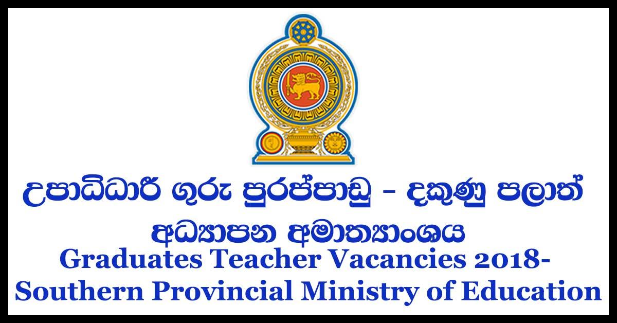Graduates Teacher Vacancies 2018- Southern Provincial Ministry of