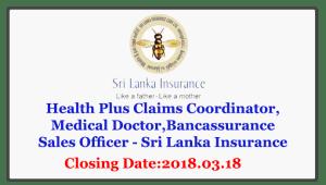 Health Plus Claims Coordinator, Medical Doctor,Bancassurance Sales Officer - Sri Lanka Insurance