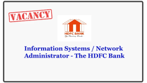 Information Systems / Network Administrator - The HDFC Bank