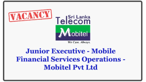 Junior Executive - Mobile Financial Services Operations - Mobitel Pvt Ltd