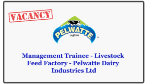 Management Trainee - Livestock Feed Factory - Pelwatte Dairy Industries Ltd