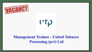 Management Trainee - United Tobacco Processing (pvt) Ltd