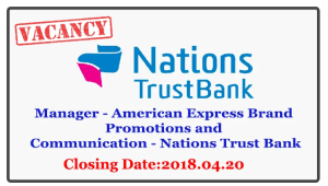 Manager - American Express Brand Promotions and Communication - Nations Trust Bank Closing Date : 2018.04.20
