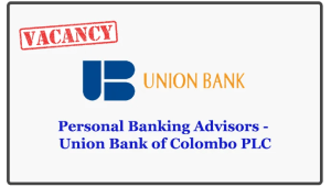 Personal Banking Advisors - Union Bank of Colombo PLC