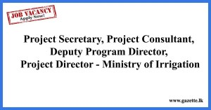 Project-Secretary-Project-Consultant-Deputy-Program-Director-Project-Director-Ministry-of-Irrigation