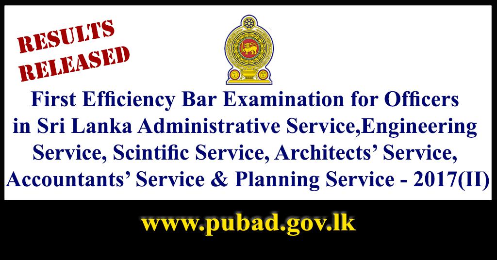 First Efficiency Bar Examination for Officers in Sri Lanka Administrative Service, Sri Lanka Engineering Service, Sri Lanka Scientific Service, Sri Lanka Architects' Service, Sri Lanka Accountants' Service and Sri Lanka Planning Service - 2017(II)