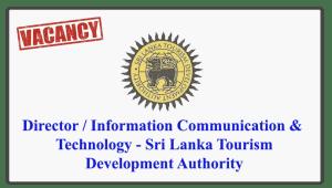 Director / Information Communication & Technology - Sri Lanka Tourism Development Authority