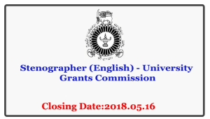 Stenographer (English) - University Grants Commission Closing Date: 2018-05-16