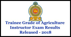 Trainee Grade of Agriculture Instructor Exam Results Released - 2018