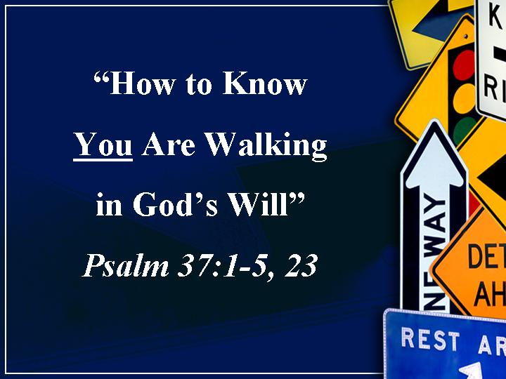 https://i1.wp.com/www.gbcdecatur.org/files/HowToKnowWalkingGod%27sWill.jpg