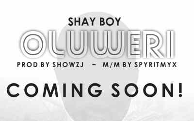 """Shay Boi's """"Oluweri"""" Set to Be Released Soon! Watch Out!"""