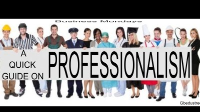 A QUICK GUIDE ON PROFESSIONALISM