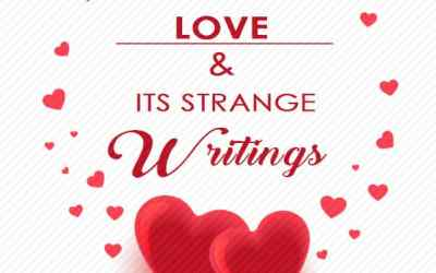 Love and it's strange writings -Exclusive on Gbedustreet-