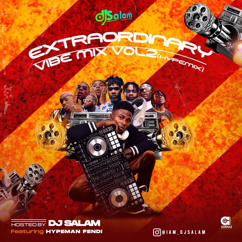 Mixtape: DJ Salam - Extraordinary Vibe Mix Vol 2