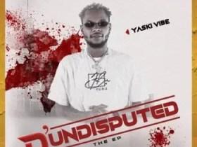 Yaski Vibe – D'undisputed EP