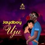 Jaydboy - Uju (Prod. Efzobeats)