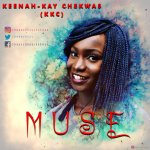 Keenah-Kay Chekwas (KKC) - Muse (AUDIO + VIDEO)