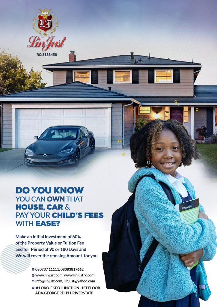 Linjust RESOURCES: Own that House, Car, Asset and Pay Your Child's Fees with Ease