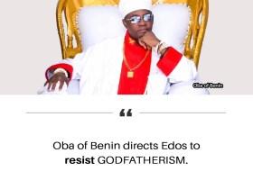 Edo 2020: 'Godfatherism must end' — Oba of Benin